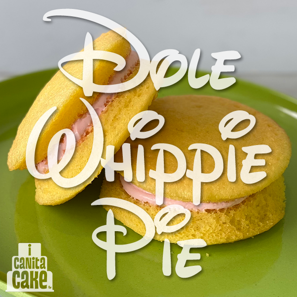 Dole Whippie Pies by I Canita Cake