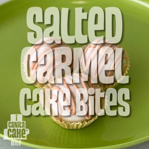 Salted Caramel cake bites by I Canita Cake